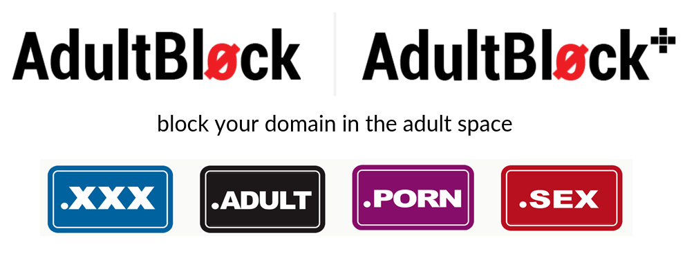 "AdultBlock & AdultBlock+ are the new systems for brand protection in ""adult"" domain names extensions"